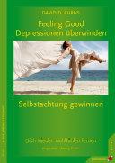 Feeling good - Depressionen überwinden, Selbstachtung gewinnen