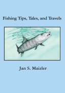 Fishing Tips  Tales  and Travels