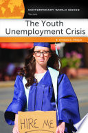 The Youth Unemployment Crisis  A Reference Handbook