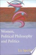 Women, Political Philosophy and Politics
