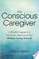 The Conscious Caregiver Pdf/ePub eBook