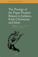 The Prestige of the Pagan Prophet Balaam in Judaism, Early Christianity and Islam