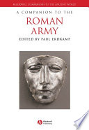 """A Companion to the Roman Army"" by Paul Erdkamp"