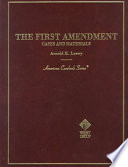 The First Amendment  : Cases and Materials