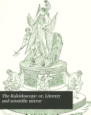 The Kaleidoscope: or, Literary and scientific mirror