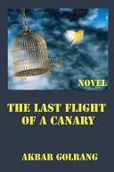 The Last Flight of a Canary  Novel