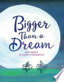 Bigger Than a Dream