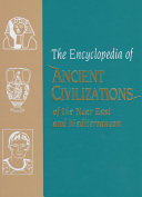 The Encyclopedia of Ancient Civilizations of the Near East and Mediterranean