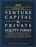 Guide to Venture Capital   Private Equity Firms  2020  Print Purchase Includes 3 Months Free Online Access