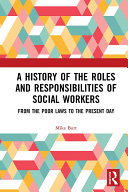 A History of the Roles and Responsibilities of Social Workers