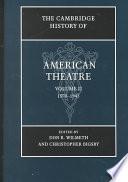 The Cambridge History of American Theatre: 1870-1945