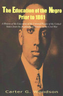 The Education of the Negro Prior to 1861 Book PDF