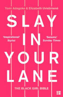 link to Slay in your lane : the Black girl bible in the TCC library catalog