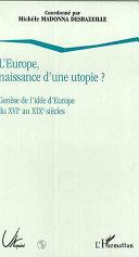 L'Europe, naissance d'une utopie?