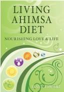 Pdf Living Ahimsa Diet: Nourishing Love & Life Telecharger