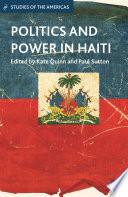 Politics and Power in Haiti