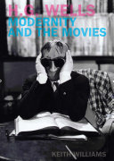 H.G. Wells, Modernity and the Movies