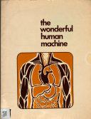 The Wonderful Human Machine