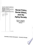Social Policy Social Ethics And The Aging Society