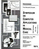 Symposium On Computer Applications In Medical Care 11th 1987