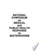 National Symposium On Medical And Public Health Response To Bioterrorism