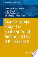 Marine Isotope Stage 3 in Southern South America  60 KA B P  30 KA B P