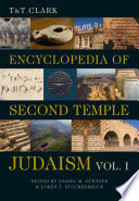 T T Clark Encyclopedia Of Second Temple Judaism Volume One
