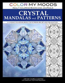 Color My Moods Adult Coloring Books Crystal Mandalas and Patterns