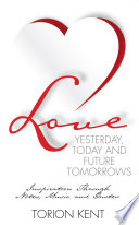 Love Yesterday  Today and Future Tomorrows