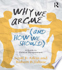 Why We Argue  And How We Should