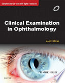 Clinical Examination in Ophthalmology   E Book