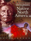 The British Museum Encyclopaedia of Native North America Book PDF