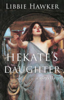 Hekate's Daughter: A Novella