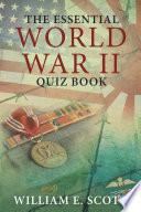The Essential World War Ii Quiz Book