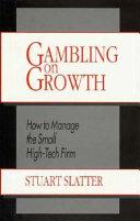 Gambling on Growth