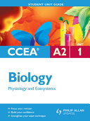 CCEA A2 Biology Unit 1: Physiology and Ecosystems Student Unit Guide
