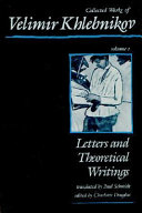 Collected Works of Velimir Khlebnikov: Letters and theoretical writings