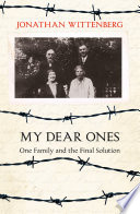 My Dear Ones  One Family and the Final Solution