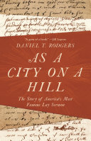 link to As a city on a hill : the story of America's most famous lay sermon in the TCC library catalog