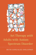 Art Therapy with Adults with Autism Spectrum Disorder
