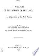 'I Will Sing of the Mercies of the Lord', Or, An Exposition of the 89th Psalm