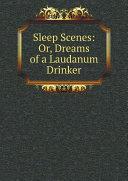 Sleep scenes  or  Dreams of a laudanum drinker  in verse