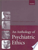 An Anthology of Psychiatric Ethics