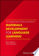The Complete Guide to the Theory and Practice of Materials Development for Language Learning