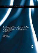 The Future of Journalism: In an Age of Digital Media and Economic Uncertainty Pdf/ePub eBook