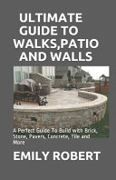 Ultimate Guide to Walks  Patio and Walls