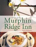A Taste of the Murphin Ridge Inn