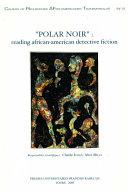 """Polar noir"": Reading African-American Detective Fiction"