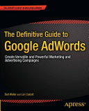 The Definitive Guide to Google AdWords