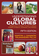 Understanding Global Cultures: Metaphorical Journeys Through 31 Nations, Clusters of Nations, Continents, and Diversity